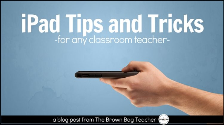 iPad Tricks, Tips, and Apps for the Classroom