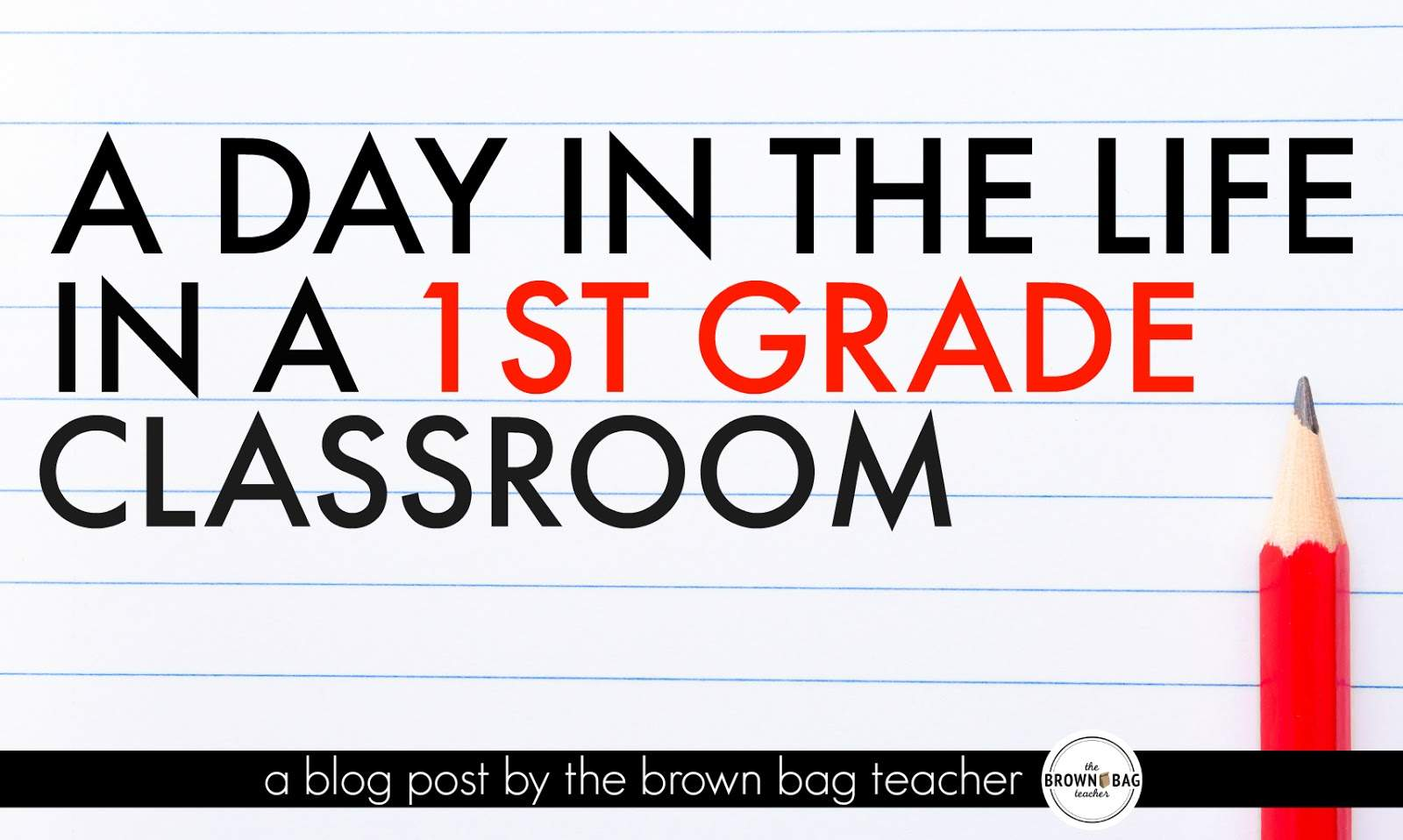 How To Make Every Grade More Like >> 1st Grade Schedule A Day In The Life The Brown Bag Teacher